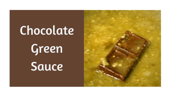 Chocolate Green Sauce