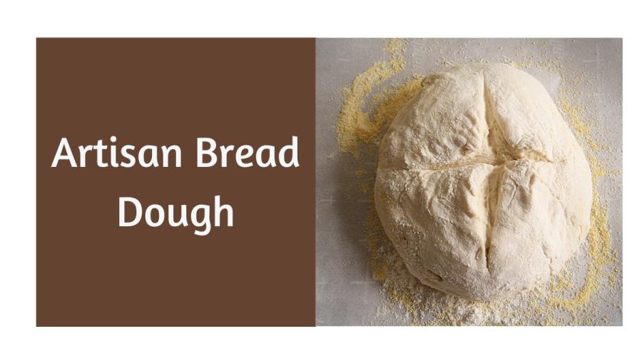 Artisan Bread Dough