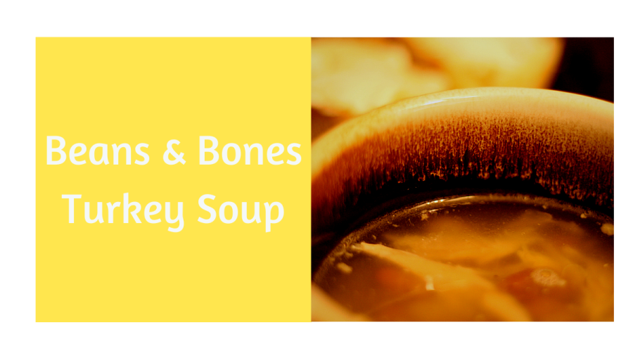 Beans-n-Bones Turkey Soup